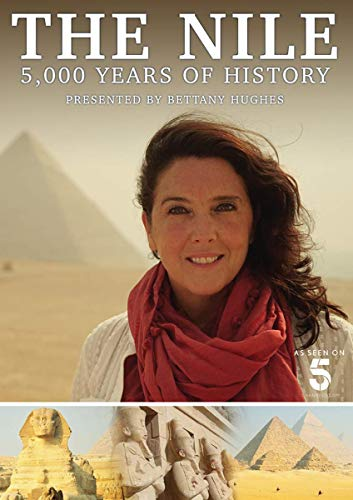 The Nile: 5,000 years of History (Presented by Bettany Hughes) [Channel 5] [DVD]