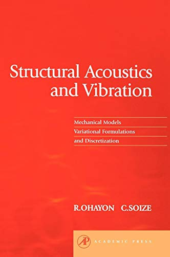 Structural Acoustics and Vibration: Mechanical Models, Variational Formulations and Discretization