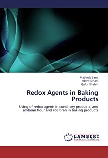 Redox Agents in Baking Products: Using of redox agents in conditory products, and soybean flour and rice bran in baking products