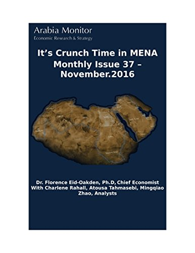 It's Crunch Time in MENA: Arabia Monitor Monthly Issue #37 – November 2016 (English Edition)