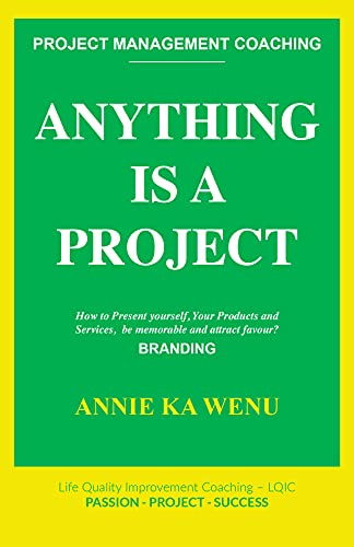 Anything Is a Project: How to Present yourself, Your Products and Services, be...