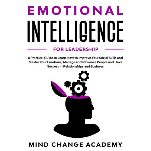 Emotional Intelligence for Leadership Audiobook By Mind Change Academy cover art