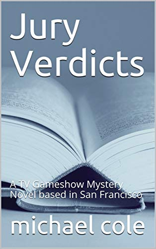 Jury Verdicts: A TV Gameshow Mystery Novel based in San Francisco (English Edition)