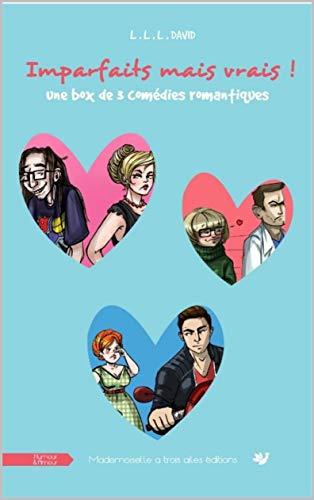 Imparfaits mais vrais !: une box de 3 comédies romantiques (French Edition)