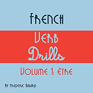 French Verb Drills: Featuring the Verb Être cover art