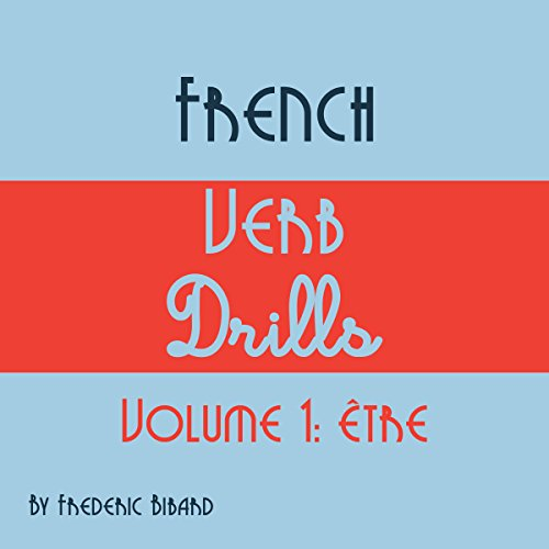 French Verb Drills: Featuring the Verb Être