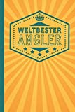 Weltbester Angler: blanko Notizbuch | Journal | To Do Liste für Angler - über 100 linierte Seiten mit viel Platz für Notizen - Tolle Geschenkidee als Dankeschön