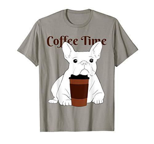 Coffee Time French Bulldog Tee Shirt Cute Frenchie Pet Dog