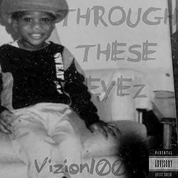 Through These Eyez