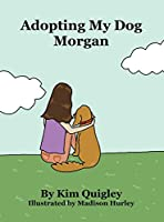 Adopting My Dog Morgan