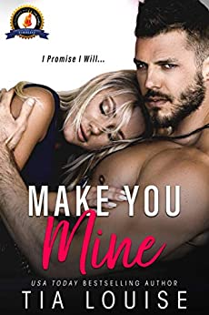 Make You Mine: A Brother's Best Friend Standalone Romance by [Tia Louise]