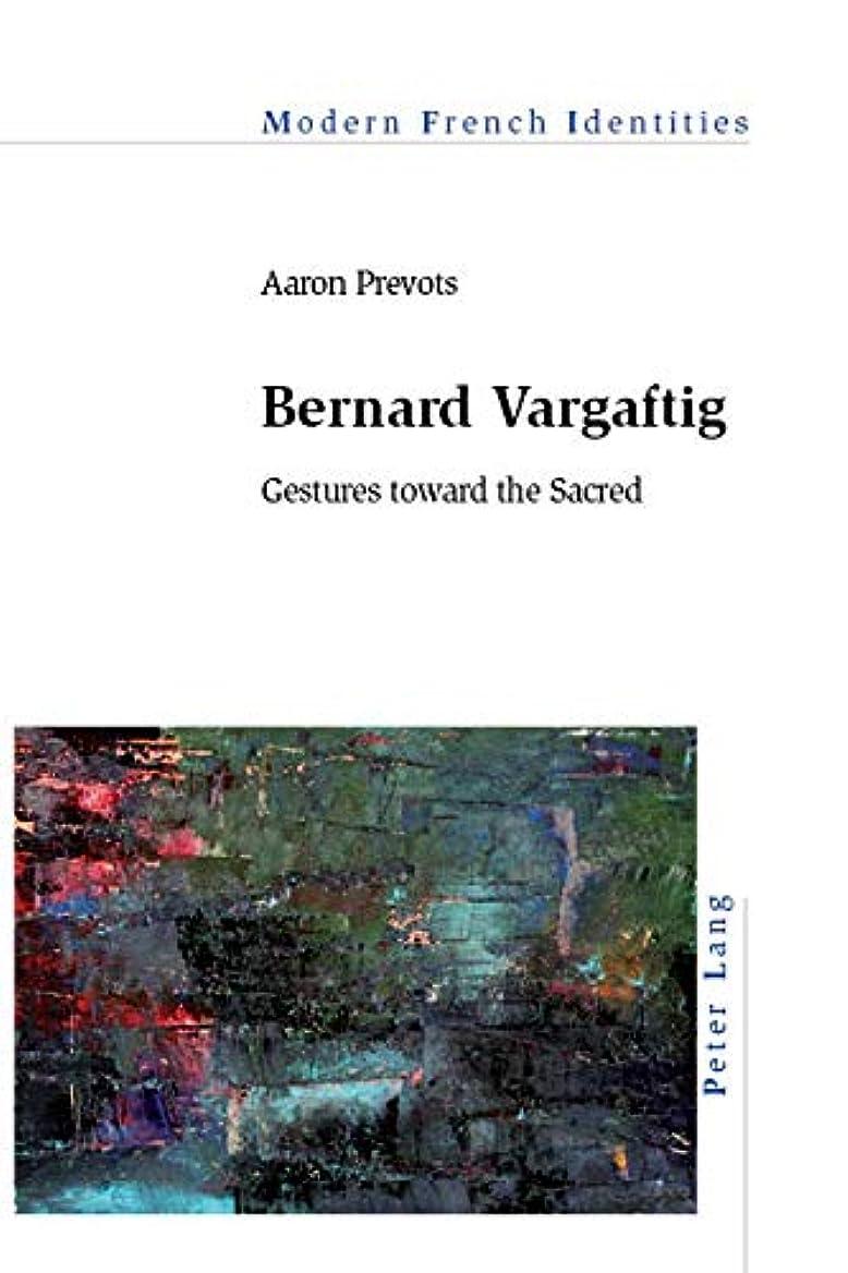 リベラル好色な外出Bernard Vargaftig: Gestures toward the Sacred (Modern French Identities Book 134) (English Edition)