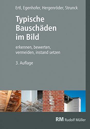 Typische Bauschäden im Bild, 3. Auflage: erkennen - bewerten - vermeiden - instand setzen