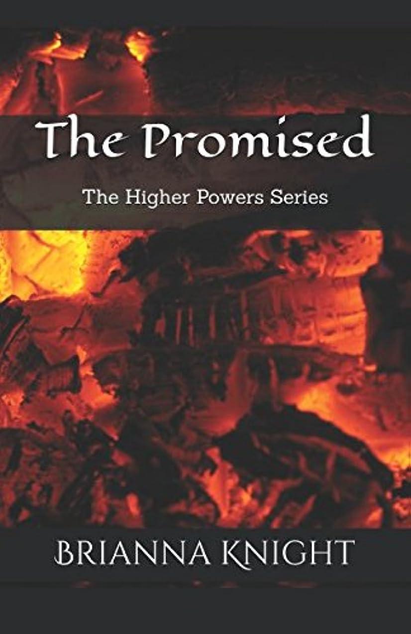 行為パイプライン代表団The Promised: The Higher Powers Series
