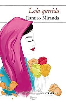 Lola querida (Spanish Edition) by [Ramiro Miranda]