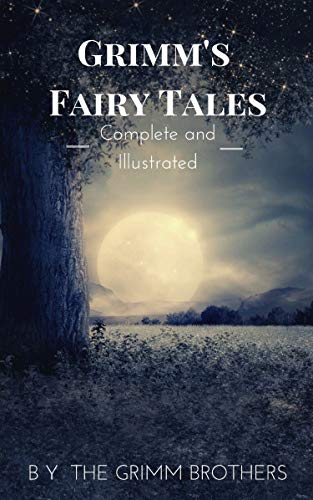 Grimm's Fairy Tales : Complete and Illustrated (English Edition)