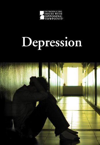 Depression (Introducing Issues with Opposing Viewpoints)
