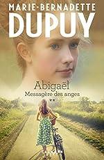Abigaël tome 2 - Messagère des anges de Marie-Bernadette Dupuy