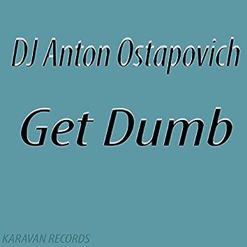 Get Dumb