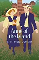 Anne of the Island (Arcturus Essential Anne of Green Gables)