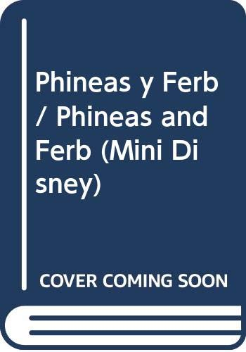 Phineas y Ferb / Phineas and Ferb (Mini Disney)