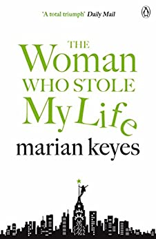 The Woman Who Stole My Life by [Marian Keyes]