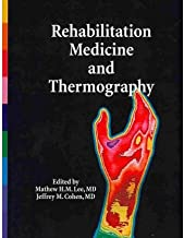 [Rehabilitation Medicine and Thermography] [Author: Cohen, MD Jeffrey M.] [March, 2008]