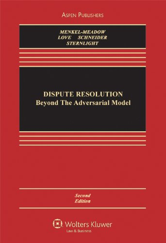 Dispute Resolution: Beyond the Adversarial Model 2e...