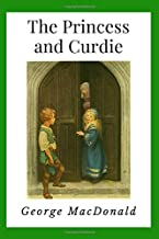 The Princess and Curdie (Annotated): Illustrated | Newer Edition of the Original 1883 Publication