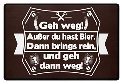 Geh weg außer Du hast Bier dann brings rein und geh dann weg Home für drinnen und draussen - Fußmatte -60x40cm-Braun