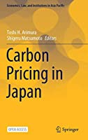 Carbon Pricing in Japan (Economics, Law, and Institutions in Asia Pacific)