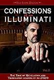 Confessions of an Illuminati, Volume II: The Time of Revelation and Tribulation Leading Up to 2020 - Leo Lyon Zagami