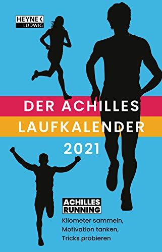 Der Achilles-Laufkalender 2021: Kilometer sammeln, Motivation tanken, Tricks probieren - Taschenkalender 10,0 x 15,5 cm