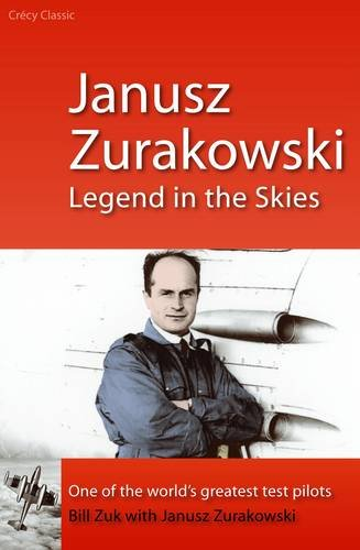 Janusz Zurakowski: Legend in the Skies