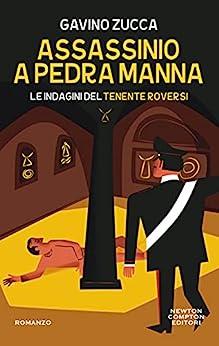 Assassinio a Pedra Manna (Le indagini del tenente Roversi Vol. 5) di [Gavino Zucca]