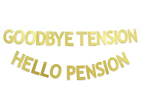 Qttier Goodbye Tension Hello Pension Gold Glitter Banner, Retirement Party Supplies,Gifts,Photo Booth Props and Decorations