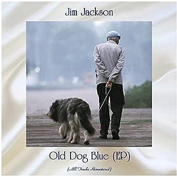 Old Dog Blue (EP) (All Tracks Remastered)