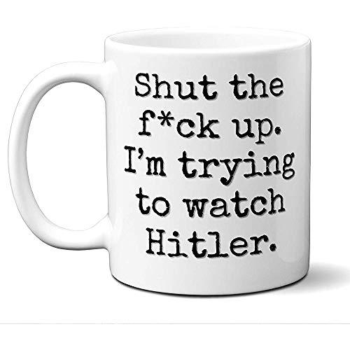 Hitler-Geschenk-Tasse. Lustiger Parodie-Filmliebhaber-Fan 'Halt die Schnauze,ich versuche aufzupassen'. Plakat,Männer,Frauen,Geburtstag,Weihnachten,Vatertag,Muttertag,11 oz