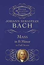 Mass in B Minor in Full Score (Dover Miniature Music Scores)