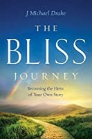 The Bliss Journey: Becoming the Hero of Your Own Story