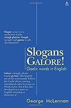 Slogans Galore!: Gaelic Words in English