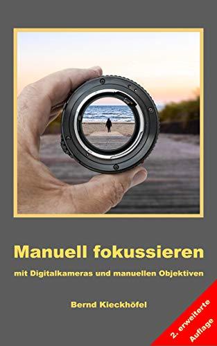 Manuell fokussieren – Digitalkameras und manuelle Objektive