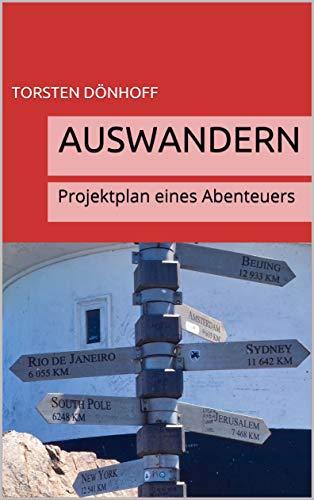AUSWANDERN: Projektplan eines Abenteuers