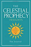 CELESTIAL PROPHECY INSIGHTS (JOURNAL,NOTEPAD, DIARY): Your Experience Starts Here (INSIGHTS SERIES)