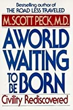 A World Waiting To Be Born - Civility Rediscovered