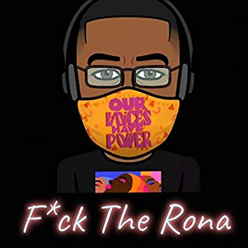 Fuck The Rona