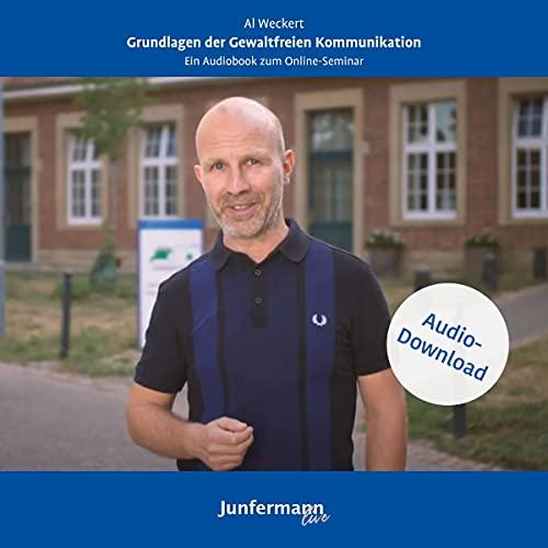 Grundlagen der Gewaltfreien Kommunikation: Ein Audiobook zum Online-Seminar