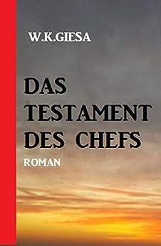 Das Testament des Chefs (German Edition) by [W. K. Giesa]