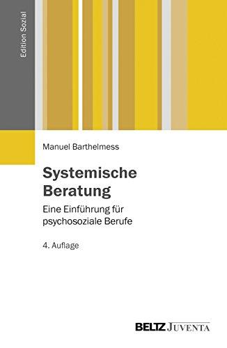 Systemische Beratung: Eine Einführung für psychosoziale Berufe (Edition Sozial)