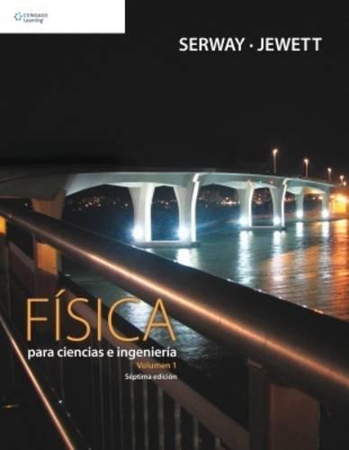 Fisica para ciencias e ingenieria/ Physics For Scientists And Engineers (Spanish Edition)